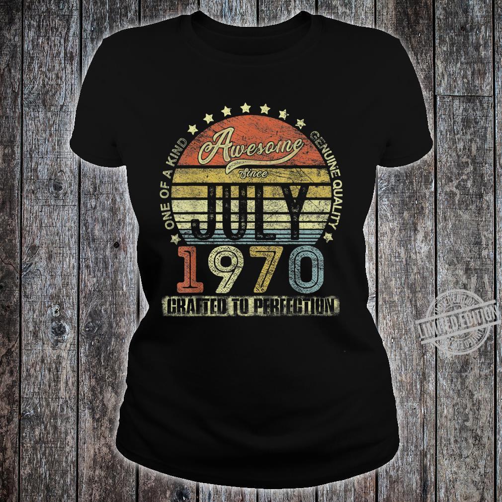 Jahrgang Juli 1970 Design ist 50 Jahre alt 50. Geburtstag Shirt ladies tee