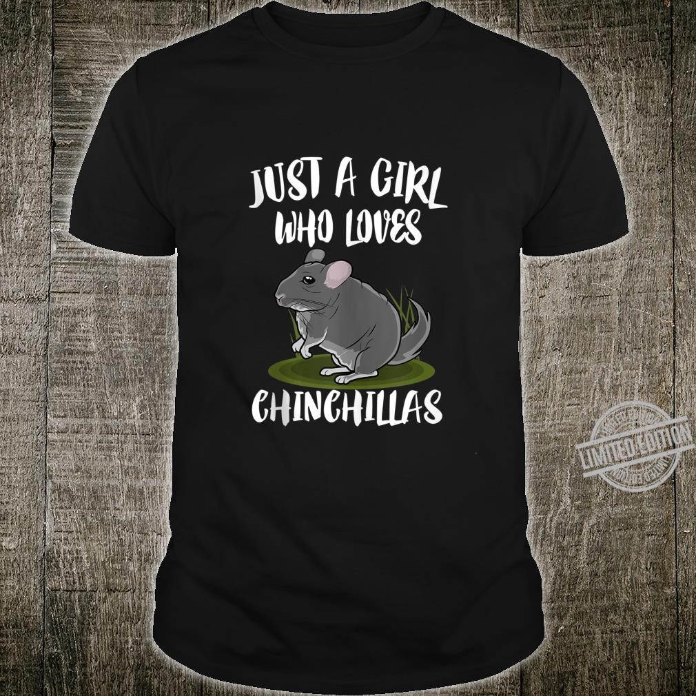 Just A Girl Who Loves Chinchillas Shirt